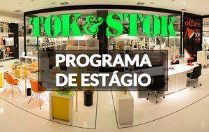 Programa de Estágio Tok&Stok 2019 – Inscrições Abertas